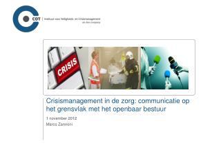 Crisismanagement in de zorg: communicatie op het grensvlak met het openbaar bestuur