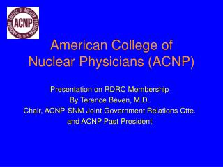 American College of Nuclear Physicians (ACNP)