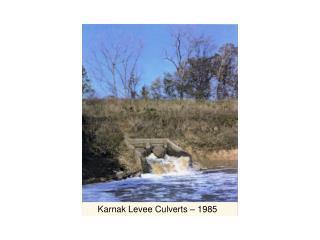 Karnak Levee Culverts – 1985