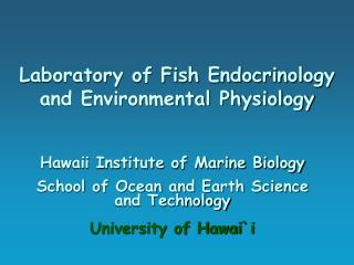 Laboratory of Fish Endocrinology and Environmental Physiology