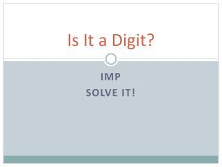 Is It a Digit?