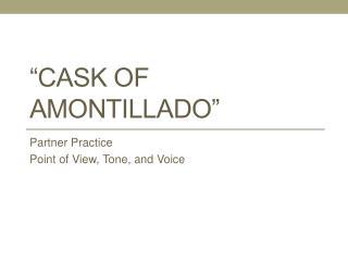 �Cask of Amontillado�