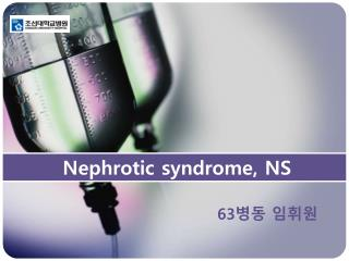 Nephrotic  syndrome, NS