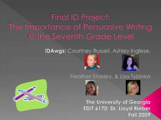 Final ID Project:  The Importance of Persuasive Writing  @ the Seventh Grade Level