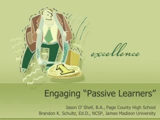 "Engaging ""Passive Learners"""