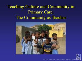 Teaching Culture and Community in Primary Care: The Community as Teacher