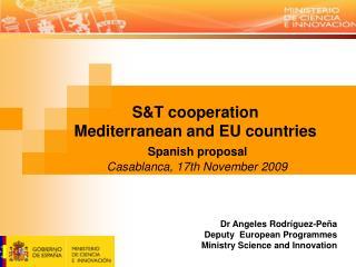 S&T cooperation  Mediterranean and EU countries Spanish proposal  Casablanca, 17th November 2009