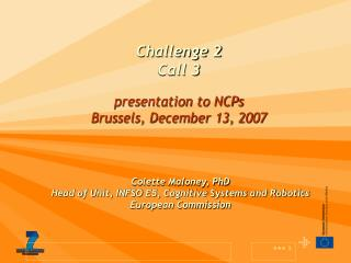 Challenge 2  Call 3 presentation to NCPs Brussels, December 13, 2007