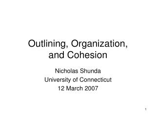 Outlining, Organization,  and Cohesion