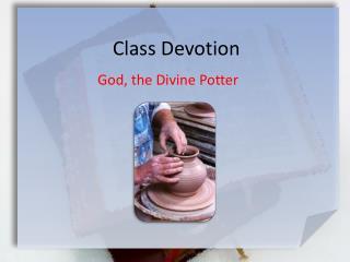 Class Devotion