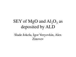 SEY of MgO and Al 2 O 3  as deposited by ALD