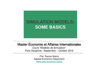"""Master Économie et Affaires Internationales Cours  """" Modèles  de  Simulation """""""