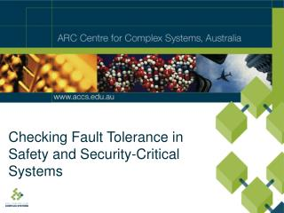 Checking Fault Tolerance in  Safety and Security-Critical Systems