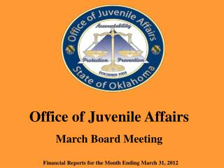 Office of Juvenile Affairs March Board Meeting