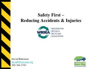 Safety First –  Reducing Accidents & Injuries