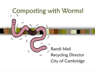 Composting with Worms!
