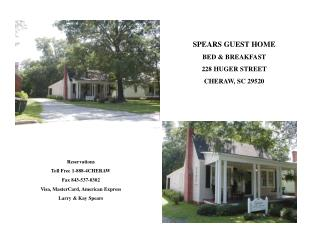 SPEARS GUEST HOME BED & BREAKFAST 228 HUGER STREET CHERAW, SC 29520