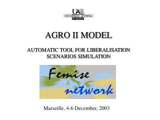 AGRO II MODEL AUTOMATIC TOOL FOR LIBERALISATION SCENARIOS SIMULATION