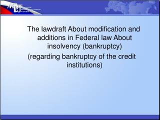 The  lawdraft  About modification and additions in Federal law About insolvency (bankruptcy)
