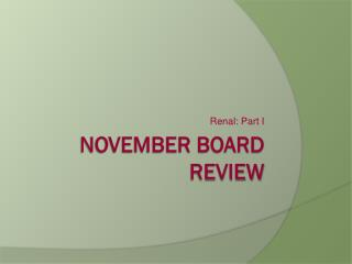 November Board Review