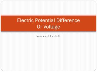 Electric Potential Difference Or Voltage