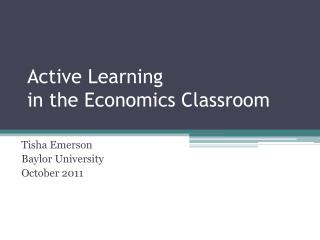Active Learning in the Economics Classroom