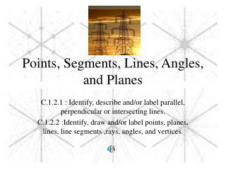 Points, Segments, Lines, Angles, and Planes