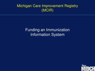 Michigan Care Improvement Registry (MCIR)