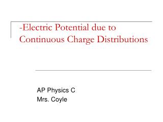 -Electric Potential due to Continuous Charge Distributions