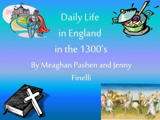 Daily Life  in England   in the 1300's