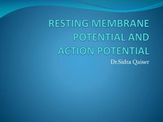 RESTING MEMBRANE POTENTIAL AND  ACTION POTENTIAL