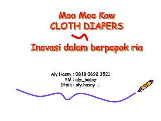 Moo Moo Kow CLOTH DIAPERS Inovasi dalam berpopok ria