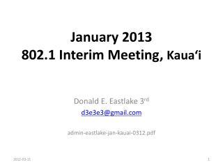 January 2013 802.1 Interim Meeting,  Kaua ' i
