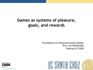 Games as systems of pleasure,  goals, and rewards