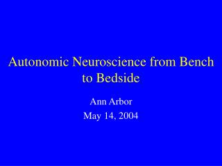 Autonomic Neuroscience from Bench to Bedside