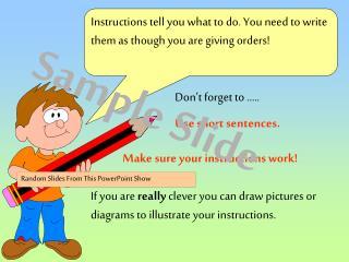 Use short sentences.