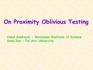 On Proximity Oblivious Testing