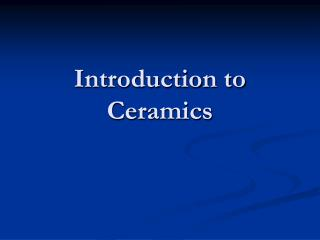 Introduction to Ceramics