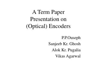 A Term Paper Presentation on (Optical) Encoders