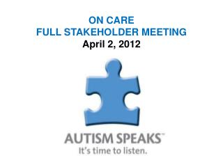 ON CARE  FULL STAKEHOLDER MEETING April 2, 2012