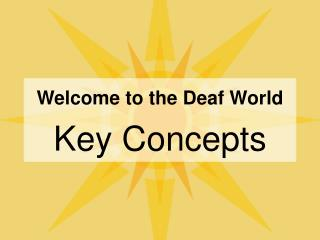 Welcome to the Deaf World