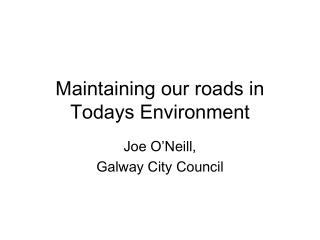 Maintaining our roads in Todays Environment