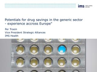 Potentials for drug savings in the generic sector - experience accross Europe""