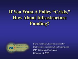 "If You Want A Policy ""Crisis,"" How About Infrastructure Funding?"