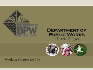 Department of Public Works  FY 2010 Budget