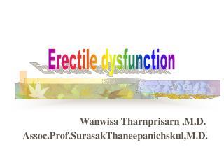 Wanwisa Tharnprisarn ,M.D. Assoc.Prof.SurasakThaneepanichskul,M.D.