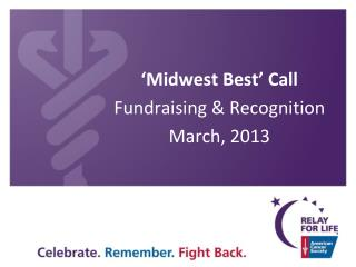 'Midwest Best' Call Fundraising & Recognition March, 2013