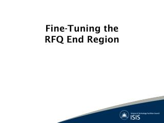 Fine-Tuning the RFQ End Region