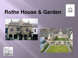 Rothe House & Garden