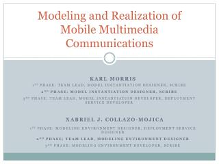 Modeling and Realization of Mobile Multimedia Communications